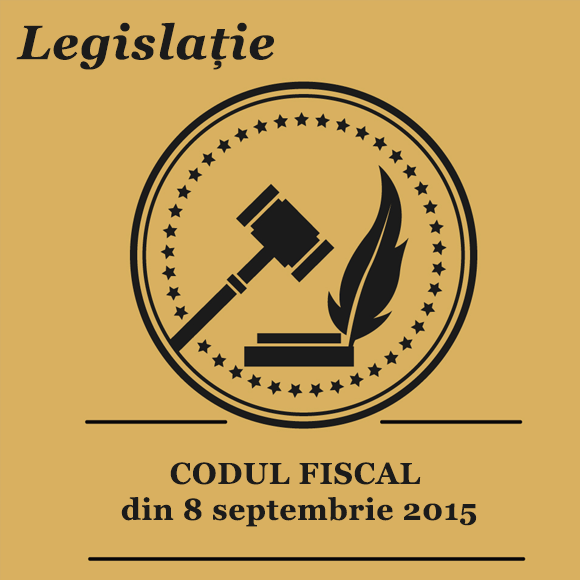 CODUL FISCAL din 8 septembrie 2015