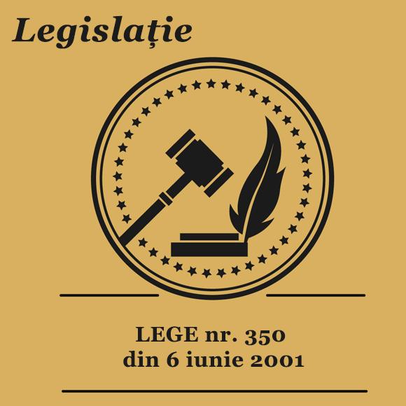 LEGE nr. 350 din 6 iunie 2001