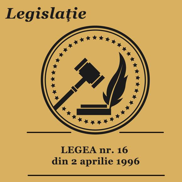 LEGEA nr. 16 din 2 aprilie 1996