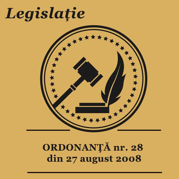 ORDONANŢĂ nr. 28 din 27 august 2008